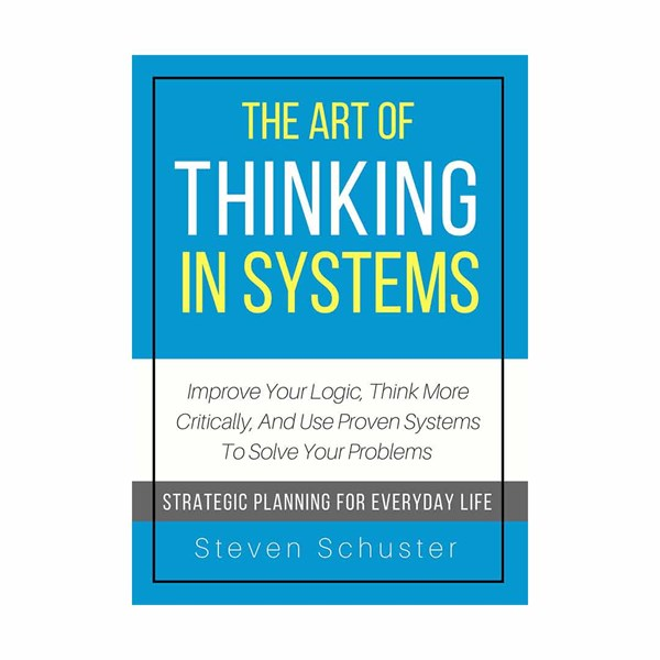 The-Art-Of-Thinking-In-Systems_2_600px